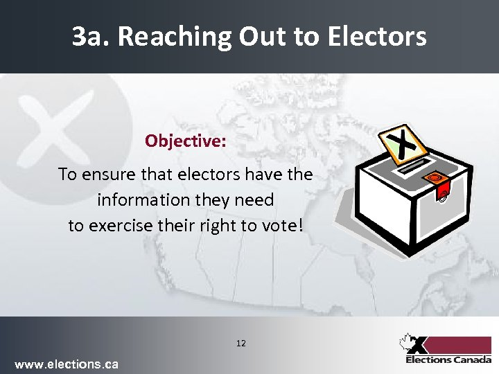 3 a. Reaching Out to Electors Objective: To ensure that electors have the information