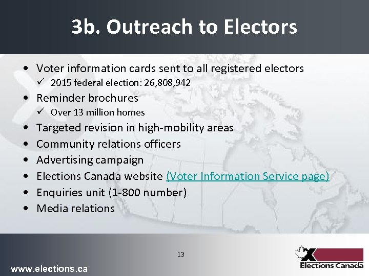 3 b. Outreach to Electors • Voter information cards sent to all registered electors