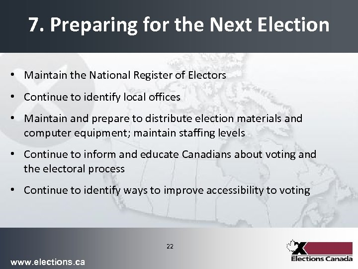 7. Preparing for the Next Election • Maintain the National Register of Electors •