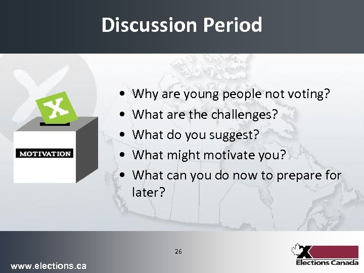 Discussion Period • • • Why are young people not voting? What are the