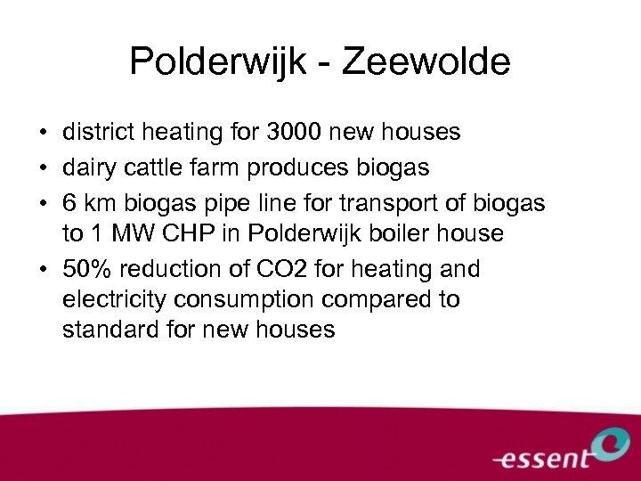 Polderwijk - Zeewolde • district heating for 3000 new houses • dairy cattle farm