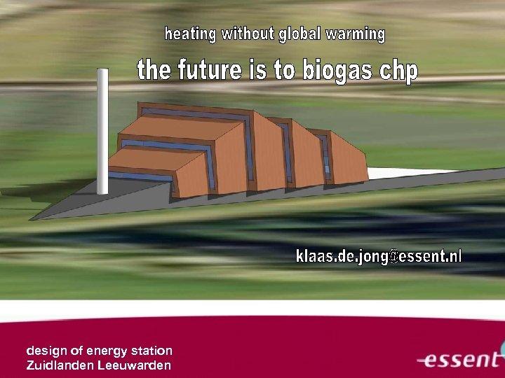design of energy station Zuidlanden Leeuwarden