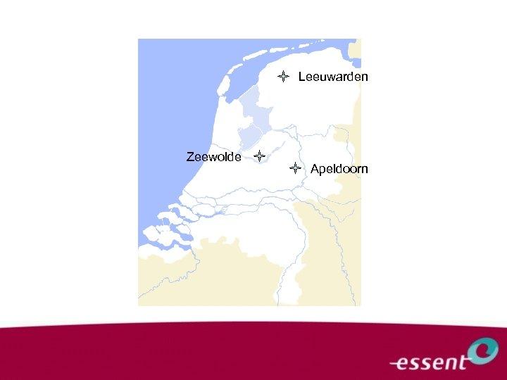Leeuwarden Zeewolde Apeldoorn