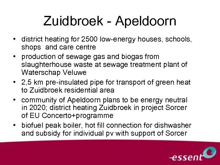 Zuidbroek - Apeldoorn • district heating for 2500 low-energy houses, schools, shops and care