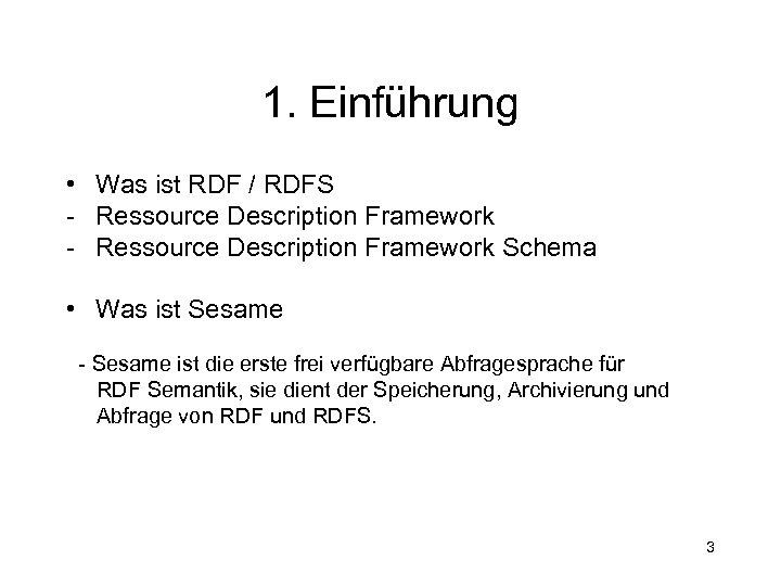 1. Einführung • Was ist RDF / RDFS - Ressource Description Framework Schema •