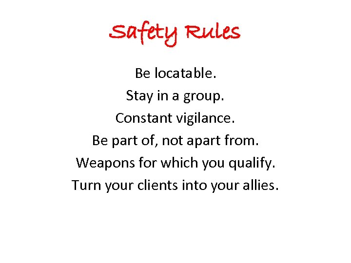 Safety Rules Be locatable. Stay in a group. Constant vigilance. Be part of, not