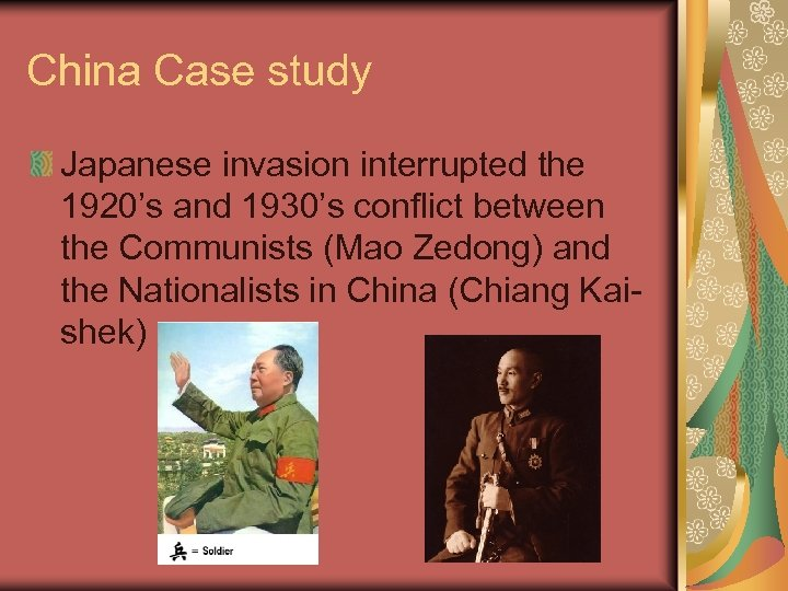 China Case study Japanese invasion interrupted the 1920's and 1930's conflict between the Communists