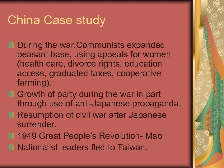 China Case study During the war, Communists expanded peasant base, using appeals for women