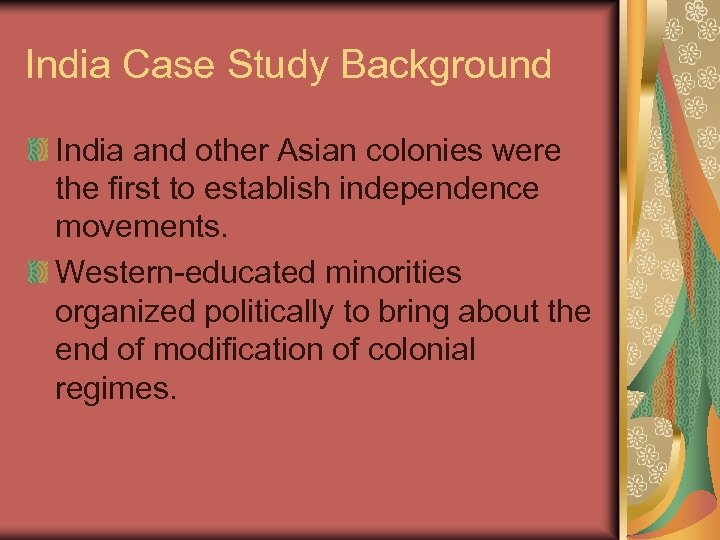 India Case Study Background India and other Asian colonies were the first to establish