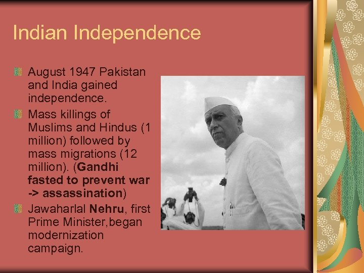 Indian Independence August 1947 Pakistan and India gained independence. Mass killings of Muslims and