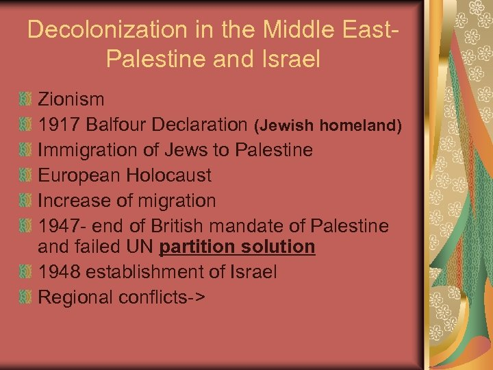 Decolonization in the Middle East. Palestine and Israel Zionism 1917 Balfour Declaration (Jewish homeland)