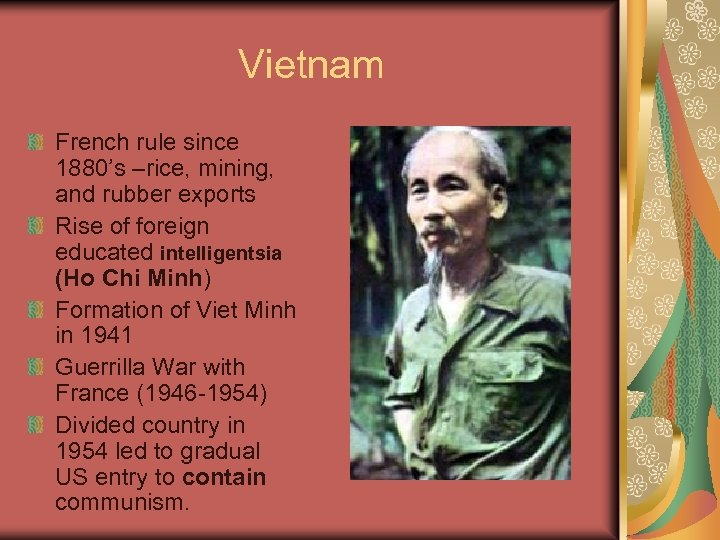 Vietnam French rule since 1880's –rice, mining, and rubber exports Rise of foreign educated