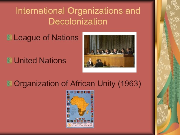 International Organizations and Decolonization League of Nations United Nations Organization of African Unity (1963)