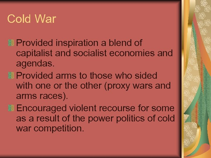 Cold War Provided inspiration a blend of capitalist and socialist economies and agendas. Provided