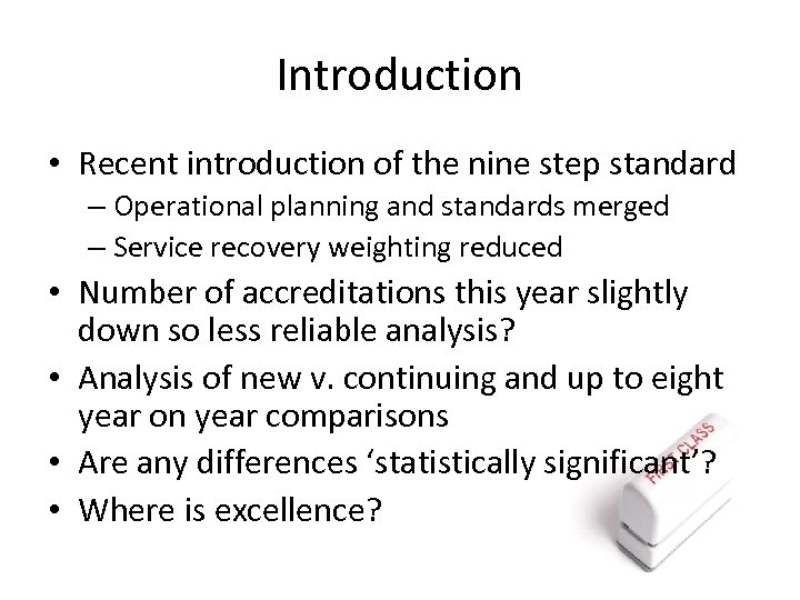 Introduction • Recent introduction of the nine step standard – Operational planning and standards