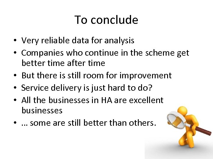 To conclude • Very reliable data for analysis • Companies who continue in the