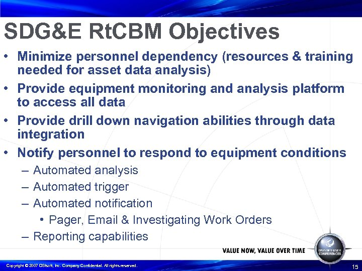 SDG&E Rt. CBM Objectives • Minimize personnel dependency (resources & training needed for asset