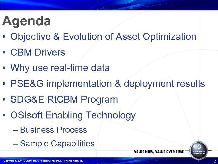 Agenda • Objective & Evolution of Asset Optimization • CBM Drivers • Why use