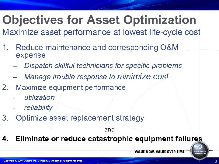 Objectives for Asset Optimization Maximize asset performance at lowest life-cycle cost 1. Reduce maintenance