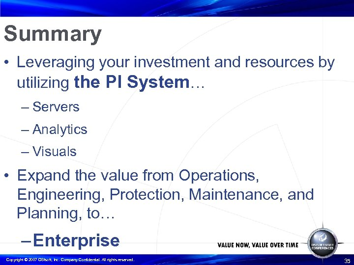 Summary • Leveraging your investment and resources by utilizing the PI System… – Servers