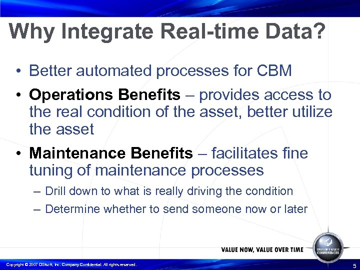 Why Integrate Real-time Data? • Better automated processes for CBM • Operations Benefits –