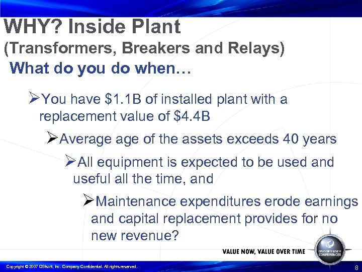 WHY? Inside Plant (Transformers, Breakers and Relays) What do you do when… ØYou have