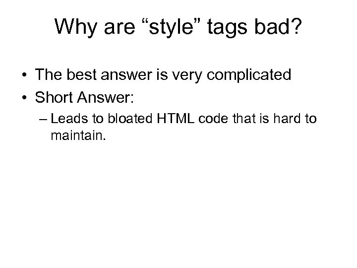 "Why are ""style"" tags bad? • The best answer is very complicated • Short"