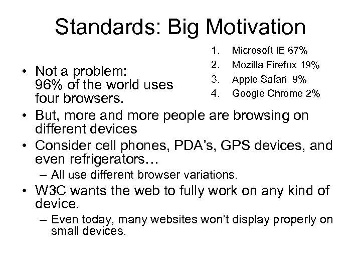 Standards: Big Motivation 1. 2. 3. 4. Microsoft IE 67% Mozilla Firefox 19% Apple