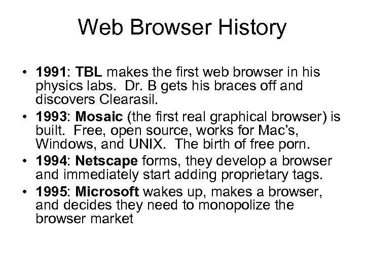Web Browser History • 1991: TBL makes the first web browser in his physics