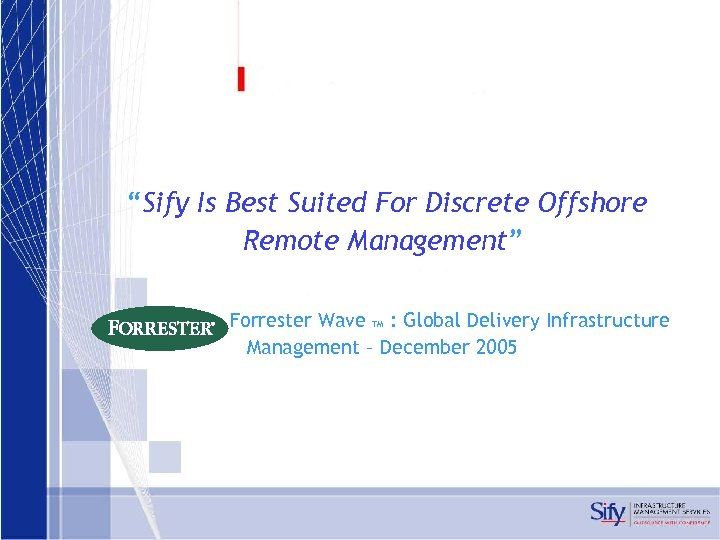 """""""Sify Is Best Suited For Discrete Offshore Remote Management"""" Forrester Wave TM : Global"""