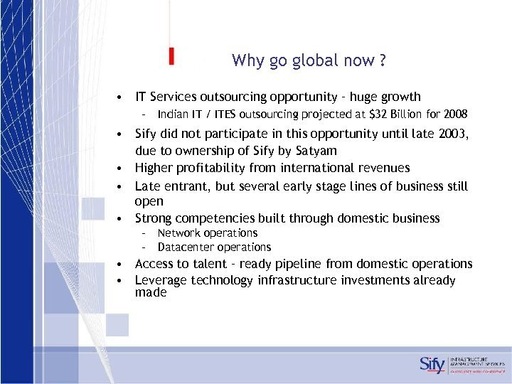 Why go global now ? • IT Services outsourcing opportunity – huge growth –