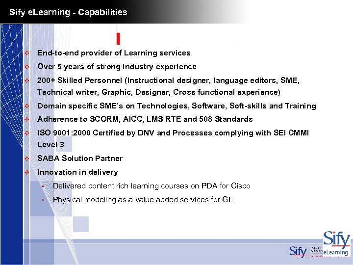 Sify e. Learning - Capabilities v End-to-end provider of Learning services v Over 5