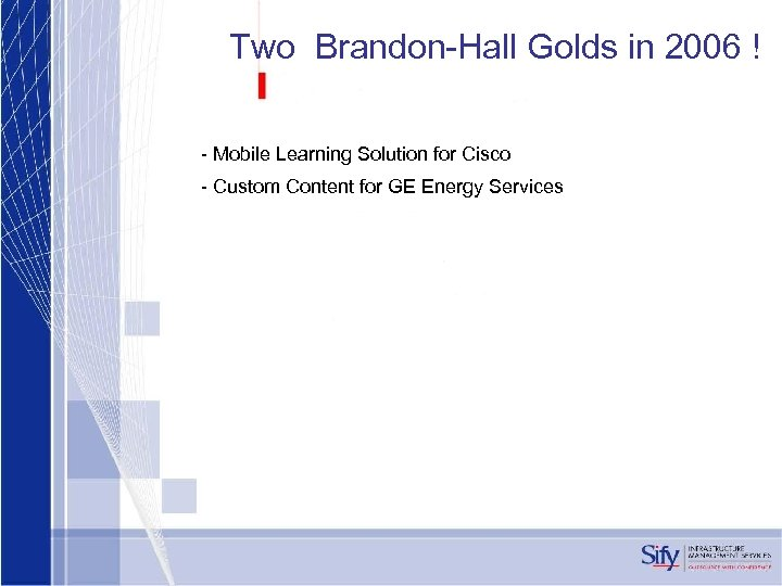 Two Brandon-Hall Golds in 2006 ! - Mobile Learning Solution for Cisco - Custom