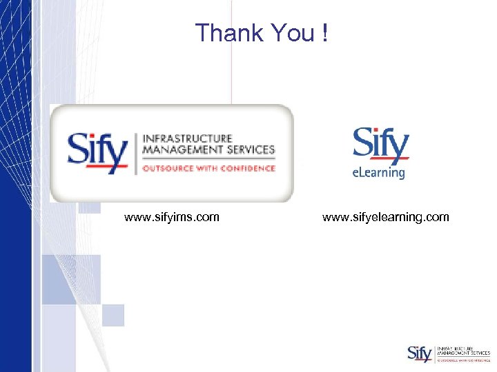 Thank You ! www. sifyims. com www. sifyelearning. com