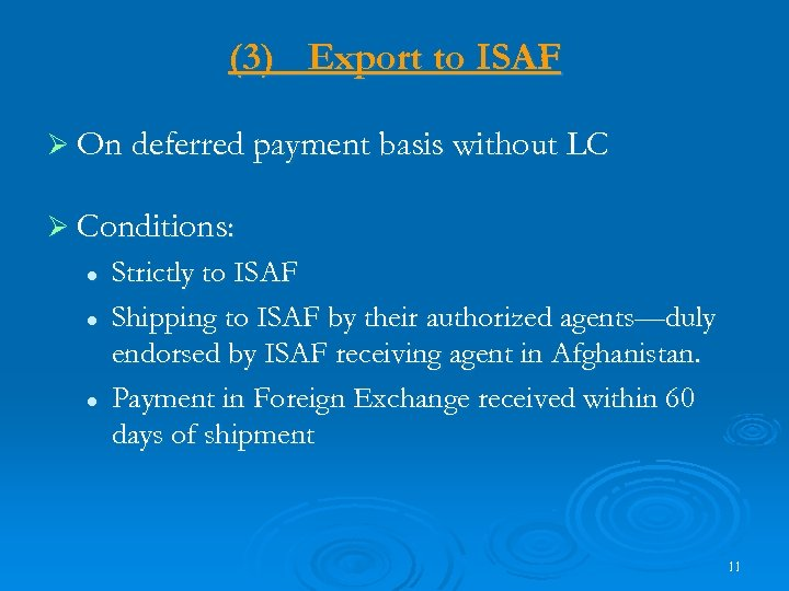 (3) Export to ISAF Ø On deferred payment basis without LC Ø Conditions: l