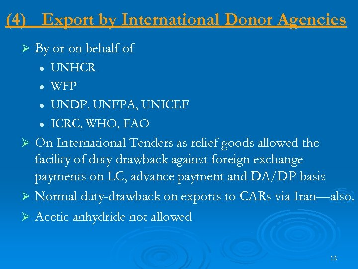 (4) Export by International Donor Agencies Ø By or on behalf of l l
