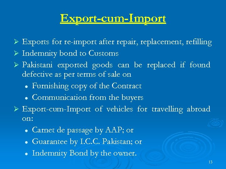 Export-cum-Import Exports for re-import after repair, replacement, refilling Ø Indemnity bond to Customs Ø