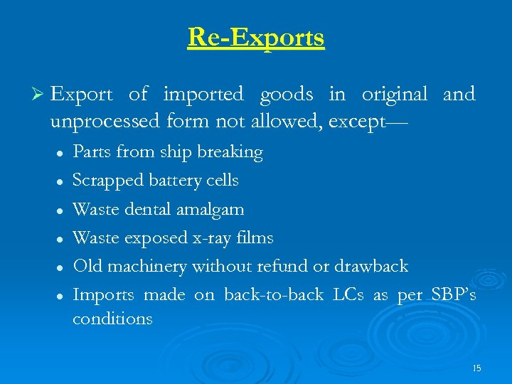 Re-Exports Ø Export of imported goods in original and unprocessed form not allowed, except—