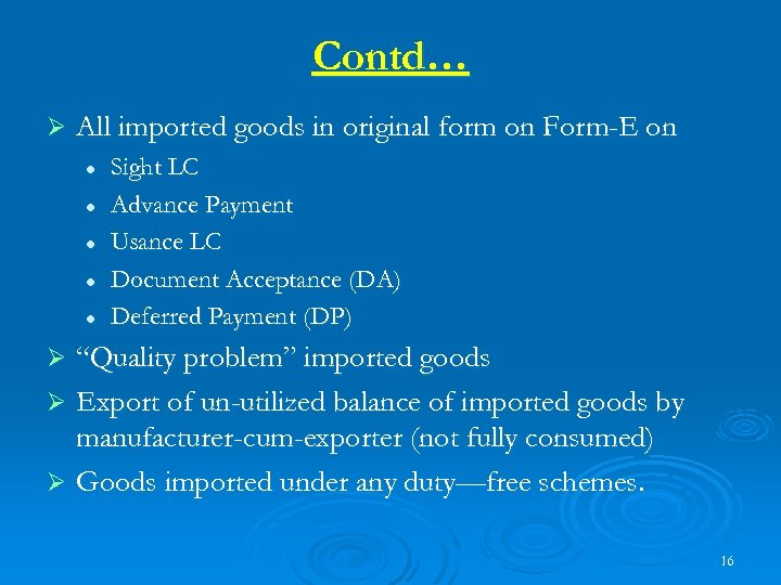 Contd… Ø All imported goods in original form on Form-E on l l l