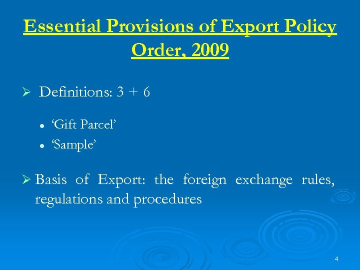 Essential Provisions of Export Policy Order, 2009 Ø Definitions: 3 + 6 l l