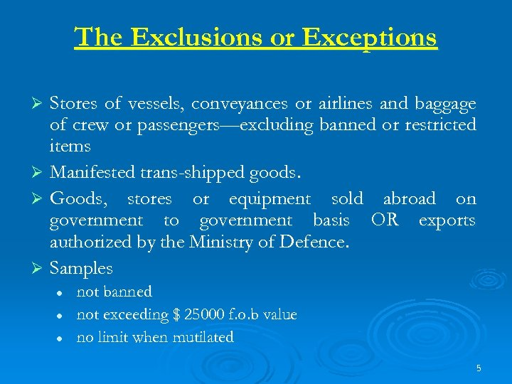 The Exclusions or Exceptions Stores of vessels, conveyances or airlines and baggage of crew