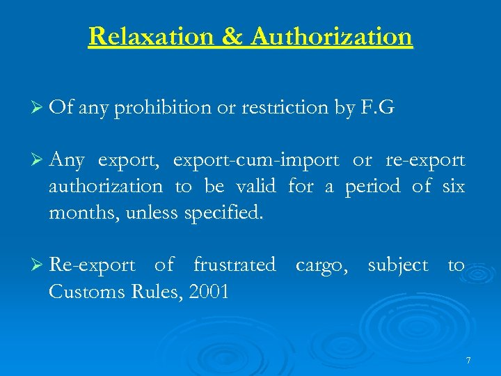 Relaxation & Authorization Ø Of any prohibition or restriction by F. G Ø Any