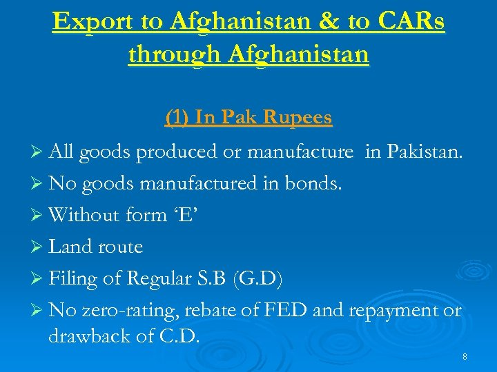 Export to Afghanistan & to CARs through Afghanistan (1) In Pak Rupees Ø All