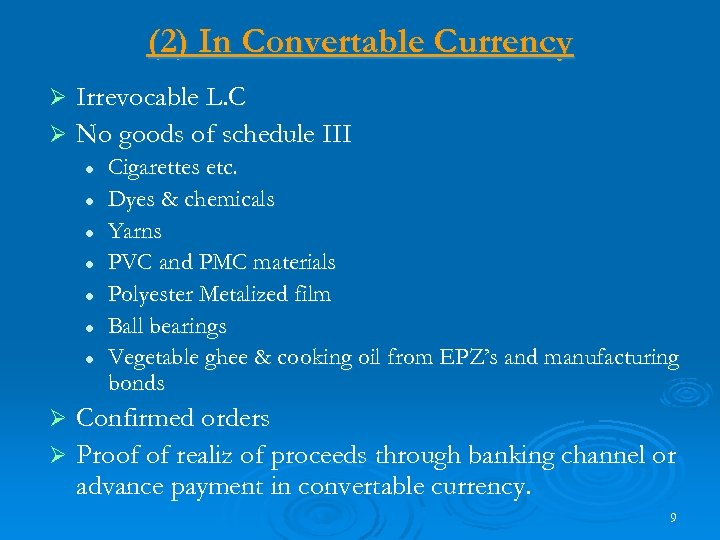 (2) In Convertable Currency Irrevocable L. C Ø No goods of schedule III Ø
