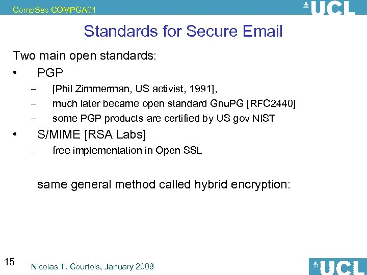 Comp. Sec COMPGA 01 Standards for Secure Email Two main open standards: • PGP