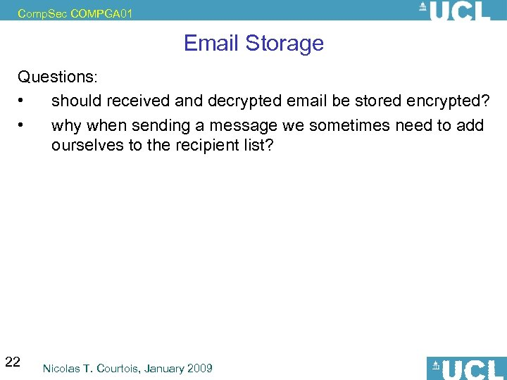 Comp. Sec COMPGA 01 Email Storage Questions: • should received and decrypted email be