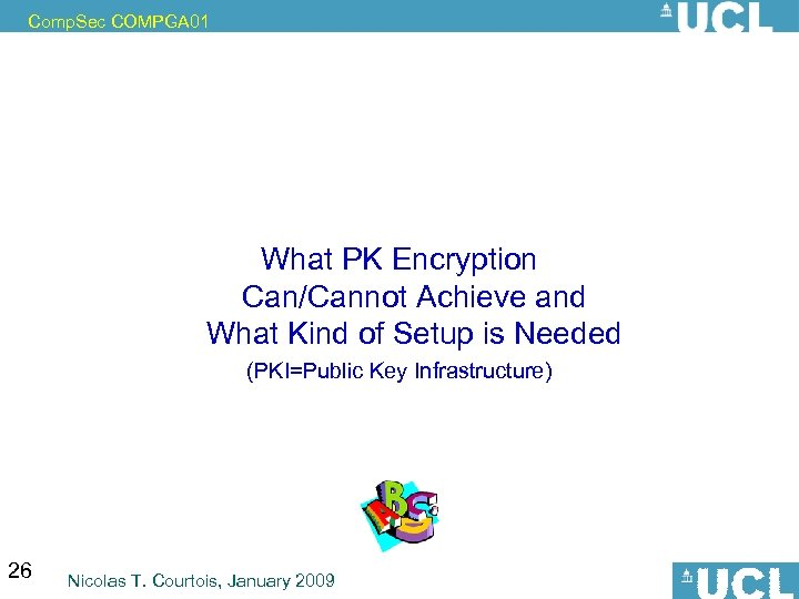 Comp. Sec COMPGA 01 What PK Encryption Can/Cannot Achieve and What Kind of Setup