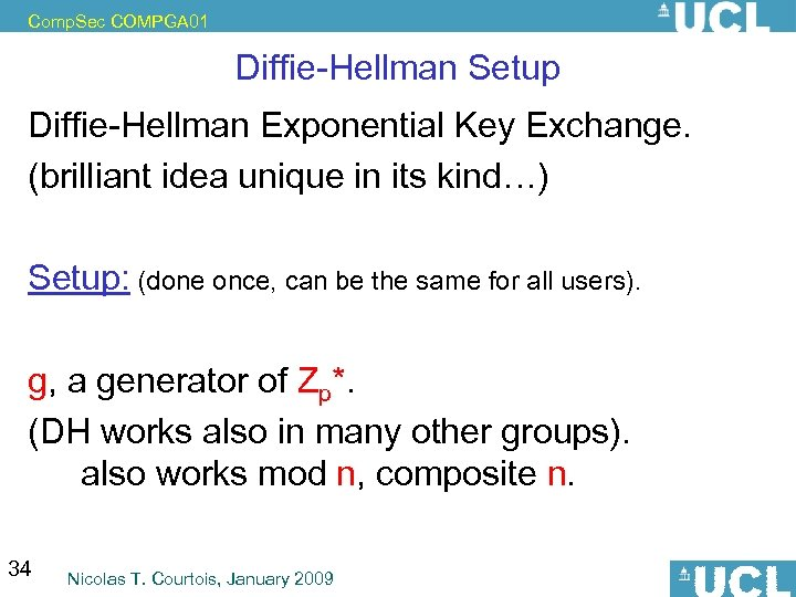 Comp. Sec COMPGA 01 Diffie-Hellman Setup Diffie-Hellman Exponential Key Exchange. (brilliant idea unique in
