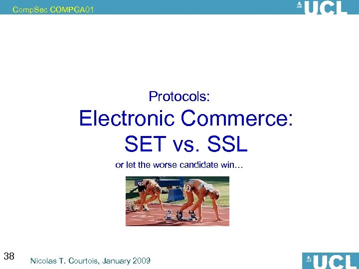 Comp. Sec COMPGA 01 Protocols: Electronic Commerce: SET vs. SSL or let the worse