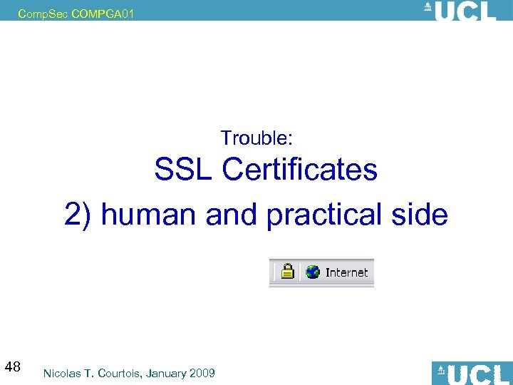 Comp. Sec COMPGA 01 Trouble: SSL Certificates 2) human and practical side 48 Nicolas